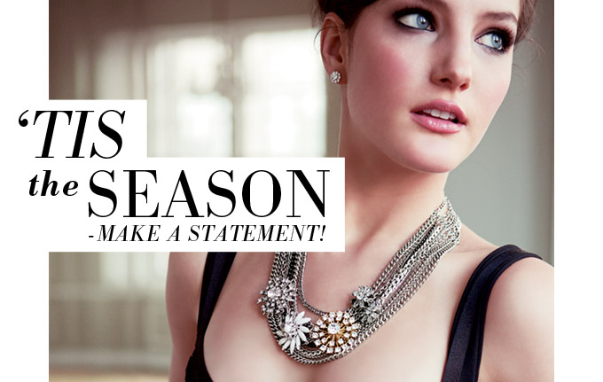 'Tis the Season - Make a Statement!